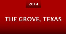 The Grove, Texas (2014)