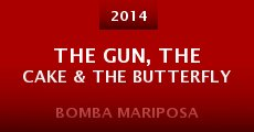 The Gun, the Cake & the Butterfly (2014)