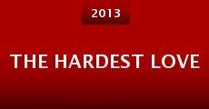 The Hardest Love (2013) stream