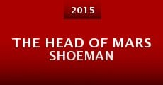 Película The Head of Mars Shoeman