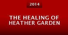 Película The Healing of Heather Garden