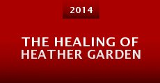 The Healing of Heather Garden (2014) stream