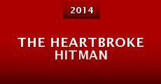 Película The Heartbroke Hitman