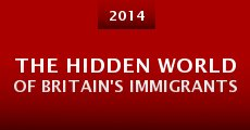 The Hidden World of Britain's Immigrants (2014)
