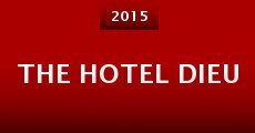 The Hotel Dieu (2014) stream