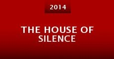 The House of Silence (2014) stream