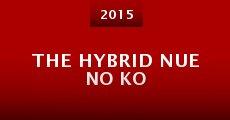 The Hybrid Nue no ko (2015) stream