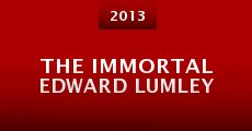 The Immortal Edward Lumley (2013) stream