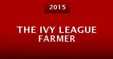 Película The Ivy League Farmer
