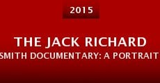 Película The Jack Richard Smith Documentary: A Portrait of an Artist