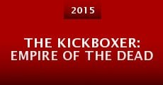 Película The Kickboxer: Empire of the Dead