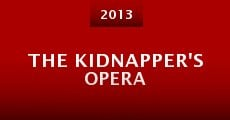 Película The Kidnapper's Opera