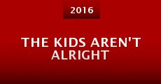 The Kids Aren't Alright (2015) stream