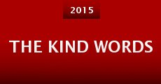 The Kind Words (2015) stream