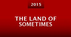 The Land of Sometimes (2015) stream
