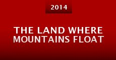 The Land Where Mountains Float (2014)