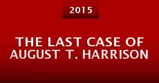 The Last Case of August T. Harrison (2015) stream