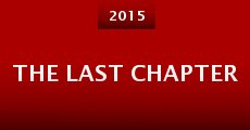 The Last Chapter (2015) stream