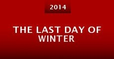 The Last Day of Winter (2014) stream
