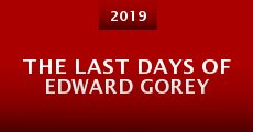 The Last Days of Edward Gorey (2015) stream