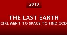 Película The Last Earth Girl Went to Space to Find God