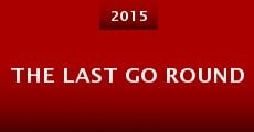 The Last Go Round (2015)