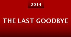 The Last Goodbye (2014) stream