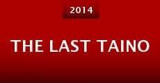 The Last Taino (2014) stream