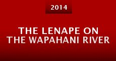 The Lenape on the Wapahani River (2014) stream