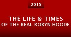 The Life & Times of the Real Robyn Hoode (2015)