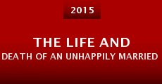 The Life and Death of an Unhappily Married Man (2015) stream