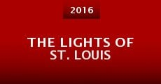 The Lights of St. Louis (2016) stream