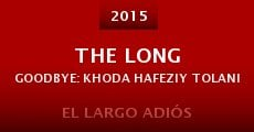 The Long Goodbye: Khoda Hafeziy Tolani (2014)