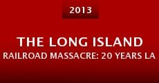 The Long Island Railroad Massacre: 20 Years Later (2013)