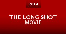 Película The Long Shot Movie