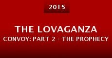 Película The Lovaganza Convoy: Part 2 - The Prophecy