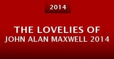 The Lovelies of John Alan Maxwell 2014 (2014) stream