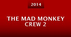 The Mad Monkey Crew 2 (2014)