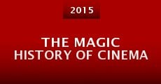 Película The Magic History of Cinema