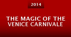 Película The Magic of the Venice Carnivale