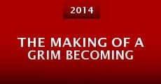The Making of A Grim Becoming (2014)