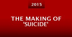 The Making of 'Suicide' (2015) stream