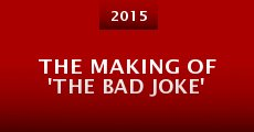 Película The Making of 'The Bad Joke'