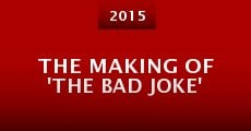 The Making of 'The Bad Joke' (2015) stream