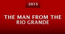 The Man from the Rio Grande (2015) stream