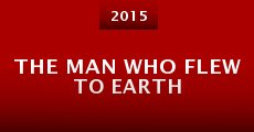 Película The Man Who Flew to Earth