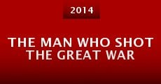 Película The Man Who Shot the Great War