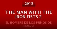 Película The Man with the Iron Fists 2