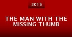 The Man with the Missing Thumb (2015) stream