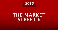 The Market Street 6 (2015)